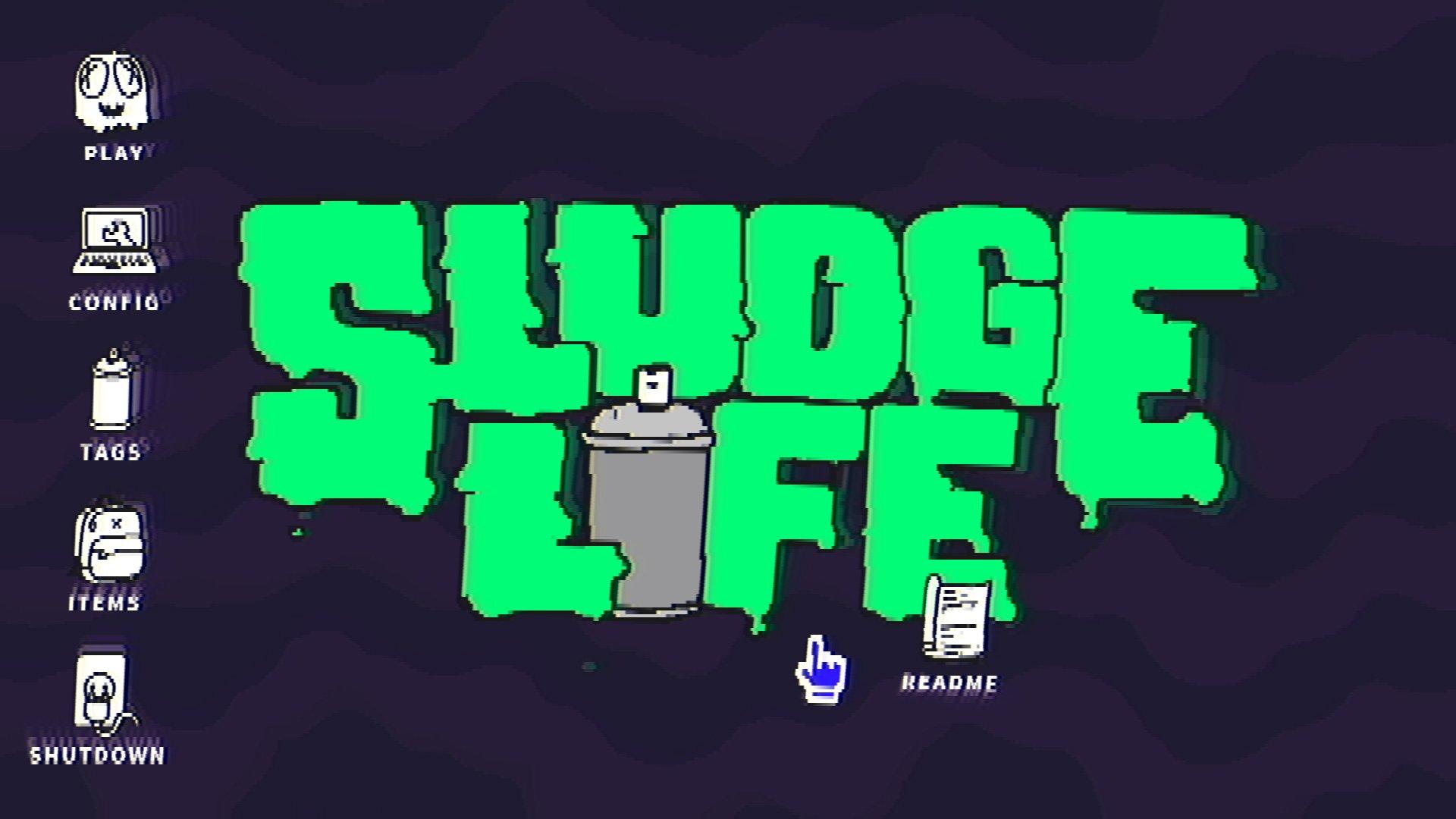 Sludge Life main menu